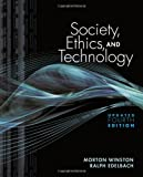 img - for Society, Ethics, and Technology, Update Edition by Morton Winston (2011-01-03) book / textbook / text book