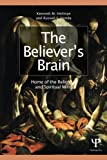 img - for The Believer's Brain: Home of the Religious and Spiritual Mind book / textbook / text book