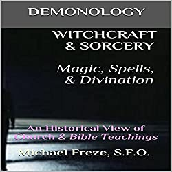 Demonology Witchcraft & Sorcery, Magic, Spells, & Divination