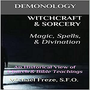 Demonology Witchcraft & Sorcery, Magic, Spells, & Divination Audiobook