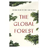 The Global Forest by Beresford-Kroeger, Diana (2010) Hardcover