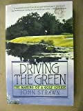 Driving the Green : The Making of a Golf Course, Strawn, John, 0060921625