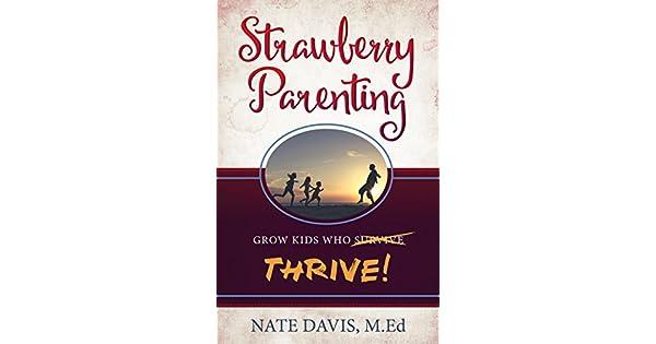 Amazon.com: Strawberry Parenting: Grow Kids Who Thrive ...
