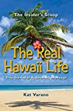 The Real Hawaii Life, True Stories of Moving to Hawaii