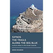 Sifnos. The trails along the Big Blue: Culture Hikes in the Greek Islands