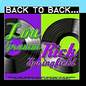 Back To Back: Lou Gramm & Rick Springfield