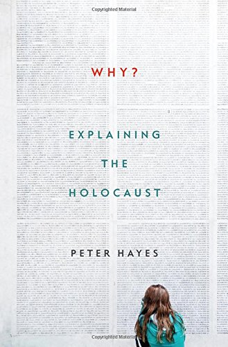 Why   Explaining The Holocaust