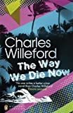 The Way We Die Now (Penguin Modern Classics) by Charles Willeford (2012-08-02)