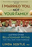 I Married You, Not Your Family, Linda Mintle, 1599792958