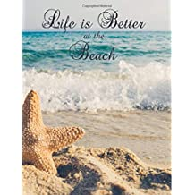 Life is Better at Beach: Starfish Seaside/ Ocean Notebook (Composition Book Journal Diary), Medium College-Ruled Notebook, 120-page, Lined, 8.5 x 11 in (Large)