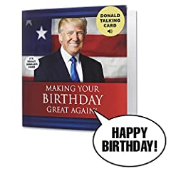 Give the Gift of Laughter with the Trump Talking Birthday Card—The Card that Nobody Throws Away! Here's a problem you may be facing right now. It's giving a boring birthday card to a friend or loved one that they'll end up tossing in the tras...