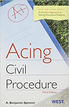 Book Acing Civil Procedure: A Checklist Approach to Solving Procedural Problems (Acing Law School) by A. Benjamin Spencer (2011-09-23)