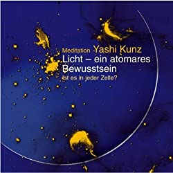 Licht - ein atomares Bewusstsein. Meditation