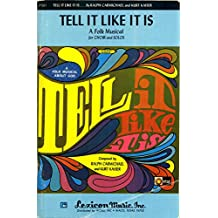 Tell it Like it is: A Folk Musical, for Choir and Solos