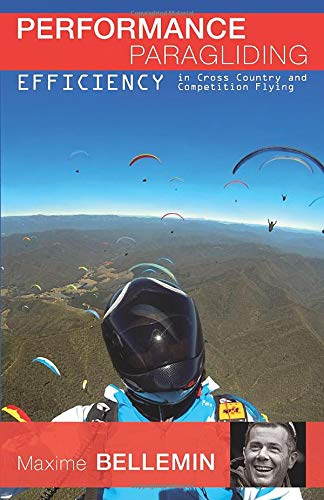 Performance Paragliding - Efficiency in Cross-Country and Competition Flying por Maxime Bellemin