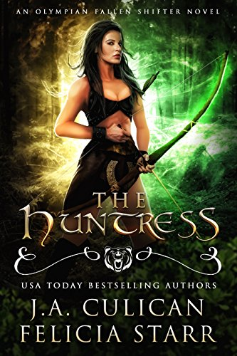The Huntress (An Olympian Fallen Shifter Novel) by [Culican, J.A., Starr, Felicia]