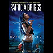 Bone Crossed : Mercy Thompson, Book 4 | Patricia Briggs