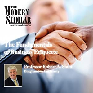The Modern Scholar: The Fundamentals of Business Etiquette Lecture