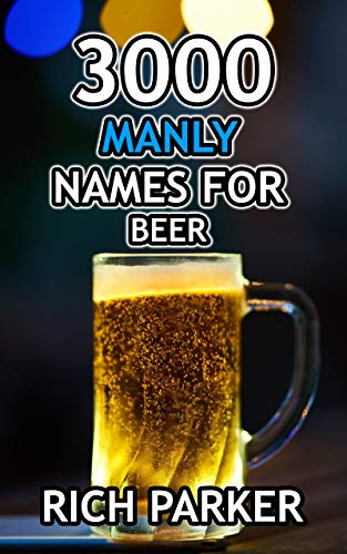 3000 Manly Names For Beer ()