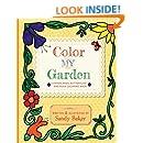 Color My Garden: A Birds, Bees, Butterflies and Bugs Coloring Book
