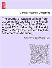 The Journal of Captain William Pote, Jr., during his captivity in the