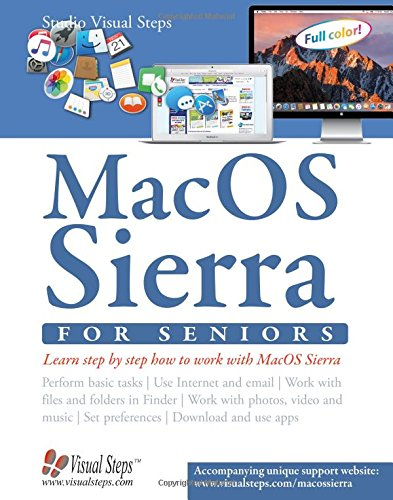MacOS Sierra for Seniors: The perfect computer book for people who want to work with MacOS Sierra (Computer Books for Seniors series)