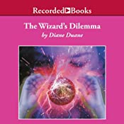 The Wizard's Dilemma: Young Wizard Series, Book 5 | Diane Duane