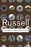 The Prospects of Industrial Civilization, Bertrand Russell, 0415487366