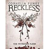 The Petrified Flesh (Reckless) by Cornelia Funke (2016-10-11)