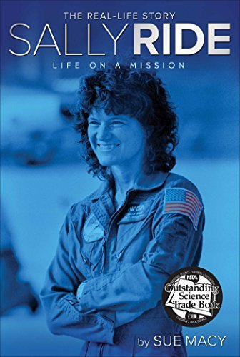 Sally Ride: Life on a Mission (A Real-Life Story) by Sue Macy - Mission Macys