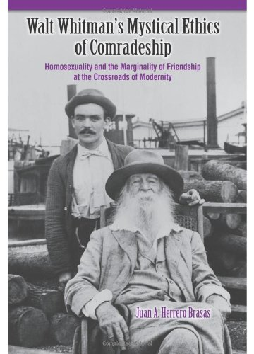 Walt Whitman's Mystical Ethics of Comradeship: Homosexuality and the Marginality of Friendship at the Crossroads of Modernity by Brand: State University of New York Press