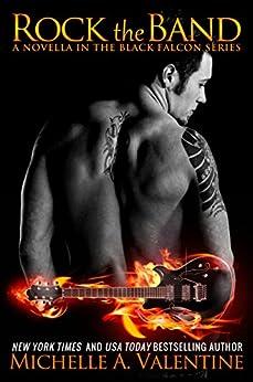 Rock the Band (Black Falcon Novella 1.5) (Black Falcon Series Book 2) by [Valentine, Michelle A.]