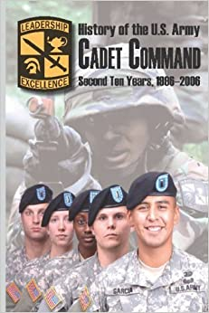 Book History of the U.S. Army Cadet Command: Second Ten Years, 1996-2006 by Arthur T. Coumbe (2009-04-21)
