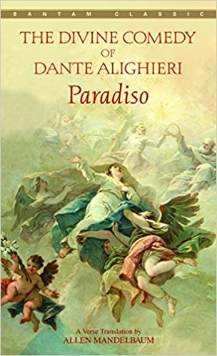 Paradiso (The Divine Comedy of Dante Alighieri, Volume III)
