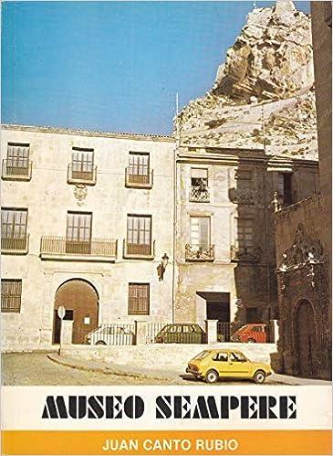 Museo Sempere (Publicaciones de la Caja de Ahorros Provincial de la Excma) (Spanish Edition): Juan Cantó Rubio: 9788472314467: Amazon.com: Books