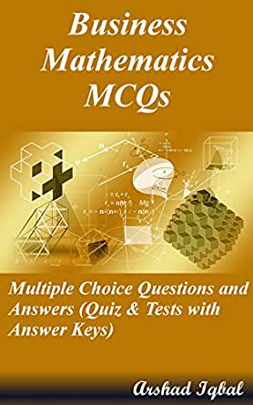 Business Mathematics MCQs: Multiple Choice Questions and Answers ...