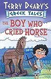 Boy Who Cried Horse: Bk. 1 (Greek Tales) (Terry Deary's Greek Tales)