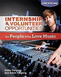 Internship & Volunteer Opportunities for People Who Love Music (Foot in the Door (Rosen))