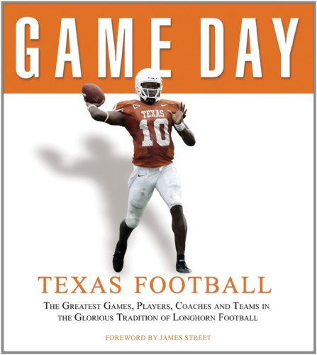 Game Day: Texas Football: The Greatest Games, Players, Coaches and Teams in the Glorious Tradition of Longhorn Football by Athlon Sports (2005-09-01)