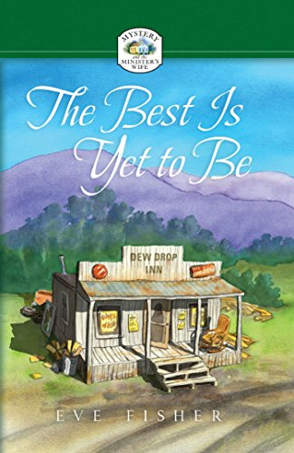 The Best Is Yet to Be (Mystery and the minister's wife)