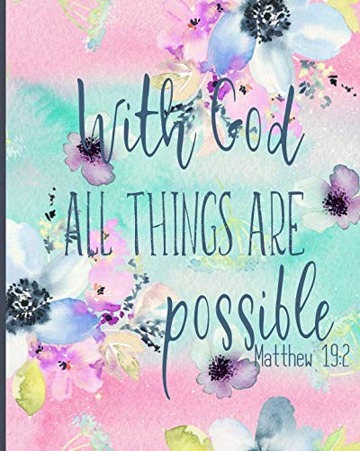 With God all things are possible Matthew 19:2: Academic Planner Weekly And Monthly Agenda From July 2019 Till June 2020