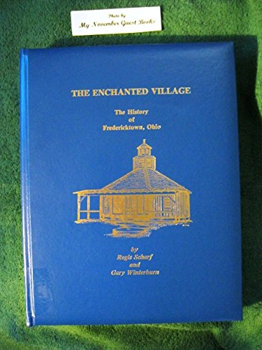 The Enchanted Village: The History of Fredericktown, - Centre Columbiana Stores