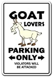 GOAT LOVERS Parking Sign gag novelty gift funny billy farm dairy farmer 4h