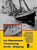 Ice phenomena threatening arctic Shipping, Mironov, Yevgeny and Klyachkin, Sergey, 0984786422