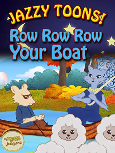 Jazzy Toons! - Row Row Row Your Boat - Nursery Rhyme