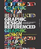 Graphic Design, Referenced: A Visual Guide to the Language, Applications, and History of Graphic Design, Bryony Gomez-Palacio, Armin Vit, 1592537421
