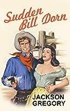 Sudden Bill Dorn, Jackson Gregory, 1602857814