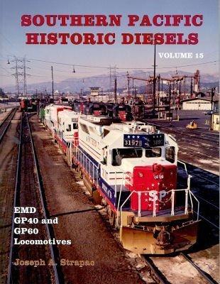 Southern Pacific Historic Diesels Volume 15: EMD GP40 and GP60 Locomotives