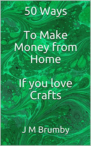 Amazon Com 50 Ways To Make Money From Home If You Love Crafts Ebook