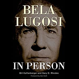 Bela Lugosi in Person Audiobook